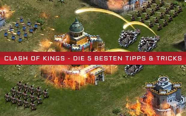 Clash of Kings - Die besten Tipps & Tricks