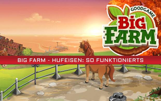 Big Farm - Hufeisen: So funktionierts