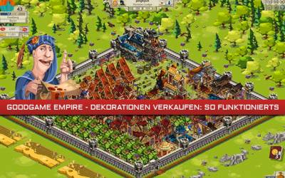 Goodgame Empire - Dekorationen verkaufen: So funktionierts